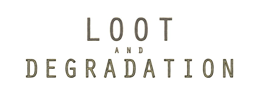 Loot_and_Degradation.png